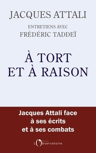 Jacques Attali - À tort et à raison.