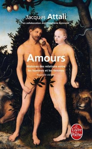 Jacques Attali - Amours - Histoires des relations entre les hommes et les femmes.