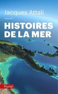 Jacques Attali - Histoires de la mer.
