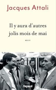 Jacques Attali - Il y aura d'autres jolis mois de mai - Récit.
