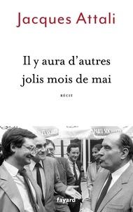 Jacques Attali - Il y aura d'autres jolis mois de mai.