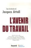 Jacques Attali et Pierre Cahuc - L'Avenir du travail.