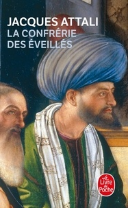Jacques Attali - La Confrérie des Eveillés.