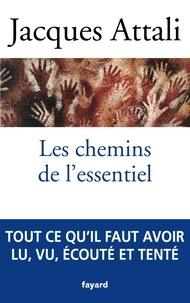 Les chemins de l'essentiel - Jacques Attali - Format ePub - 9782213710518 - 4,99 €