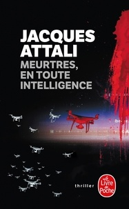 Jacques Attali - Meurtres, en toute intelligence.