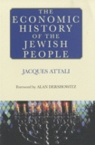 Jacques Attali - The Economic History of the Jewish People.
