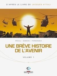 Jacques Attali et Jean-Pierre Pécau - Une brève histoire de l'avenir Tome 1 : .