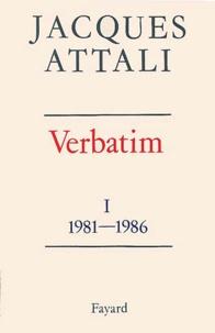 Jacques Attali - Verbatim - Tome 1, 1981-1986.