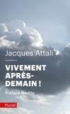 Jacques Attali - Vivement après-demain !.