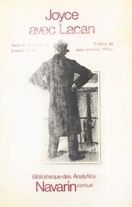Jacques Aubert et Jacques Lacan - Joyce avec Lacan.