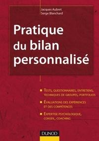 Jacques Aubret et Serge Blanchard - Pratique du bilan personnalisé - 2ème édition - Tests, entretiens, portfolios, évaluations, expertise.