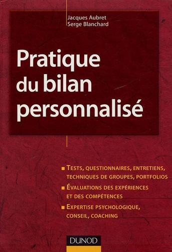 Jacques Aubret et Serge Blanchard - Pratique du bilan personnalisé.