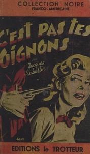 Jacques Auburtin - C'est pas tes oignons !.