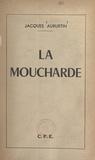 Jacques Auburtin - La moucharde.