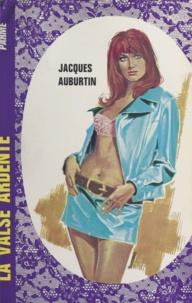 Jacques Auburtin - La valse ardente.