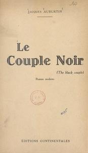 Jacques Auburtin - Le couple noir.