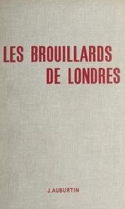 Jacques Auburtin - Les brouillards de Londres.