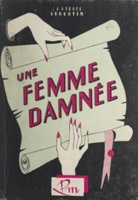 Jacques Auburtin - Les sortilèges de Vénus - Une femme damnée.