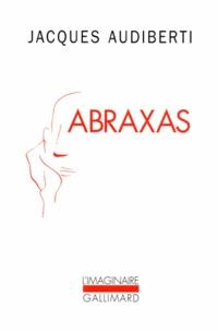 Jacques Audiberti - Abraxas.