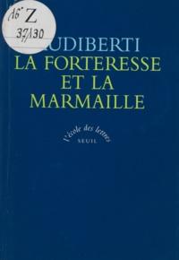 Jacques Audiberti et Josiane Fournier - La forteresse et la marmaille - Ecrits sur la littérature et les écrivains. 1938-1964.