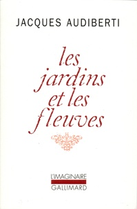 Jacques Audiberti - Les jardins et les fleuves.