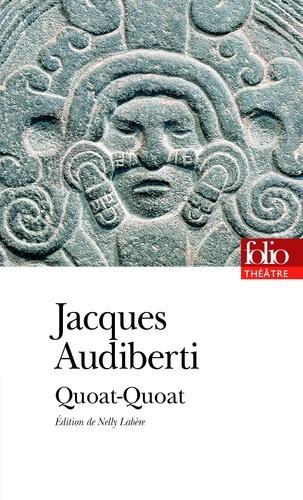 Jacques Audiberti - Quoat-Quoat.