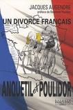 Jacques Augendre - Anquetil-Poulidor - Un divorce français.