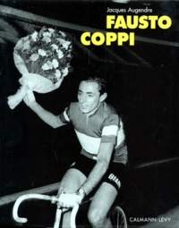 Jacques Augendre - Fausto Coppi.