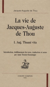 La vie de Jacques Auguste de Thou - Tome 1, Aug. Thuani vita.pdf