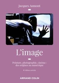 Jacques Aumont - L'image - Peinture, photographie, cinéma : des origines au numérique.