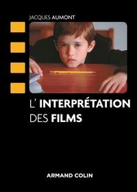 Jacques Aumont - L'interprétation des films.