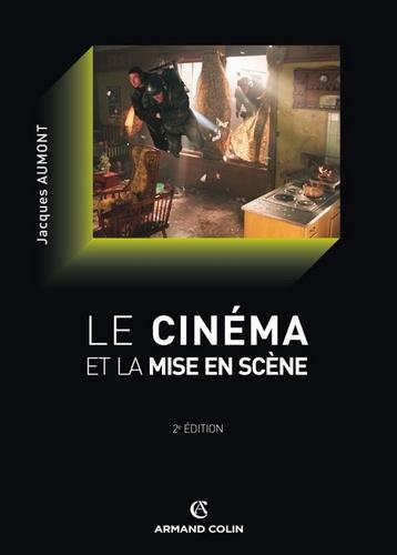 Le cinéma et la mise en scène