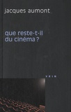Jacques Aumont - Que reste-t-il du cinéma ?.