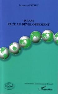 Jacques Austruy - Islam face au développement.