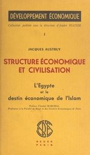 Jacques Austruy et André Marchal - Structure économique et civilisation (1) : L'Égypte et le destin économique de l'Islam.