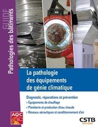 La pathologie des équipements de génie climatique - Diagnostic, réparations et prévention.pdf
