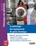 Jacques Avondo - La pathologie des équipements de génie climatique - Diagnostic, réparations et prévention.