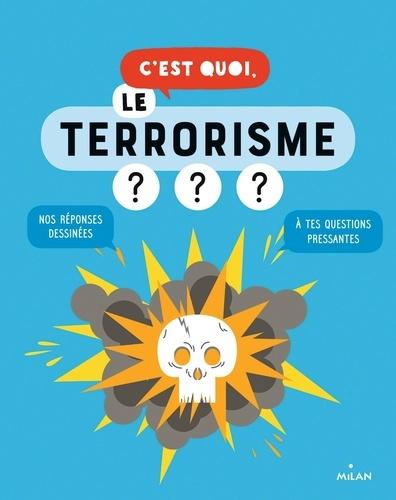 C'est quoi, le terrorisme ??? de Jacques Azam - Grand Format - Livre -  Decitre