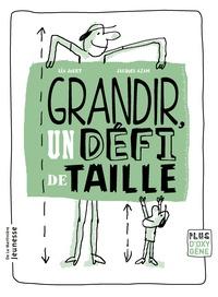 Jacques Azam et Léa Juliet - Grandir, un défi de taille.