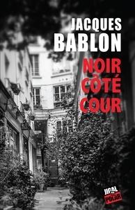 Jacques Bablon - Noir côté cour.