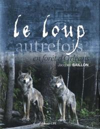 Accentsonline.fr Le loup autrefois en forêt d'Orléans Image
