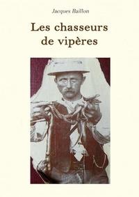 Jacques Baillon - Les chasseurs de vipères.