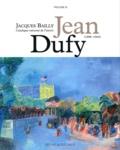 Jacques Bailly - Jean Dufy (1888-1964) - Catalogue raisonné de l'oeuvre, Volume 2.