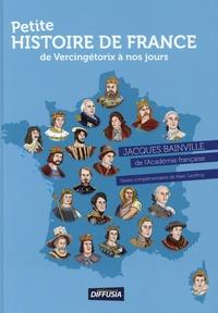 Jacques Bainville - Petite histoire de France - De Vércingétorix à nos jours.