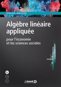 Jacques Bair et Daniel Justens - Algèbre linéaire appliquée pour l'économie et les sciences sociales.