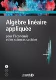 Jacques Bair et Daniel Justens - Algèbre linéraire appliquée - pour l'économie et les sciences sociales.