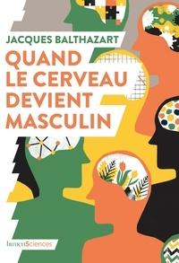 Book Downloader téléchargement gratuit Quand le cerveau devient masculin in French 9782379310362