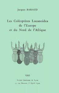 Jacques Baraud - Les coléoptères Lucanoida de l'Europe et du Nord de l'Afrique.