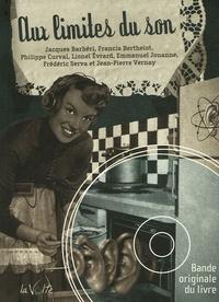 Jacques Barbéri et Francis Berthelot - Aux Limites du son. 1 CD audio