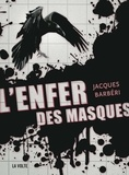 Jacques Barbéri - L'enfer des masques.